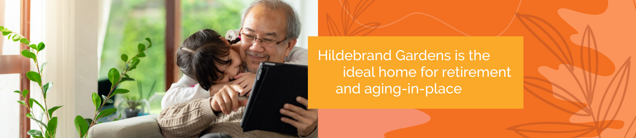 Hildebrand Gardens is the ideal home for retirement and aging-in-place.