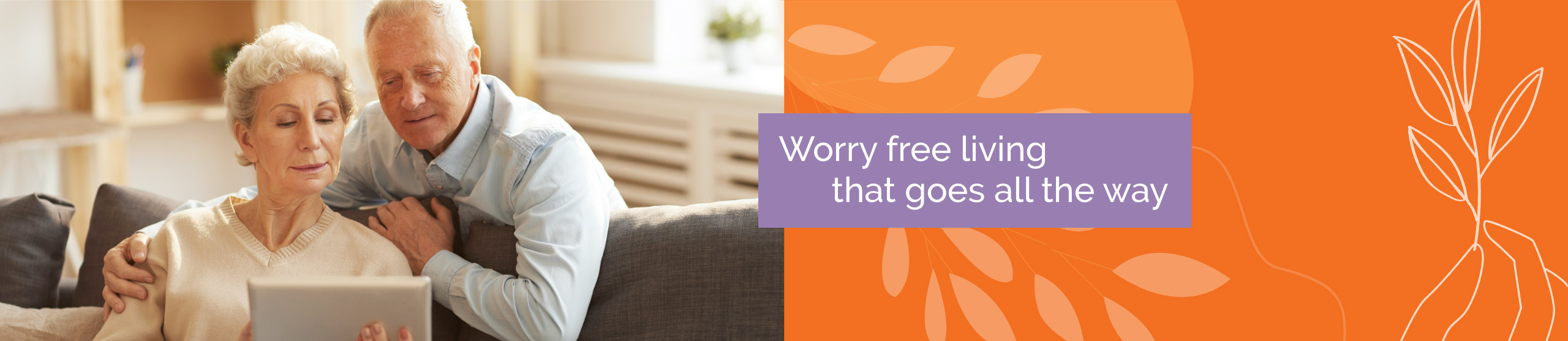 Worry free living that goes all the way